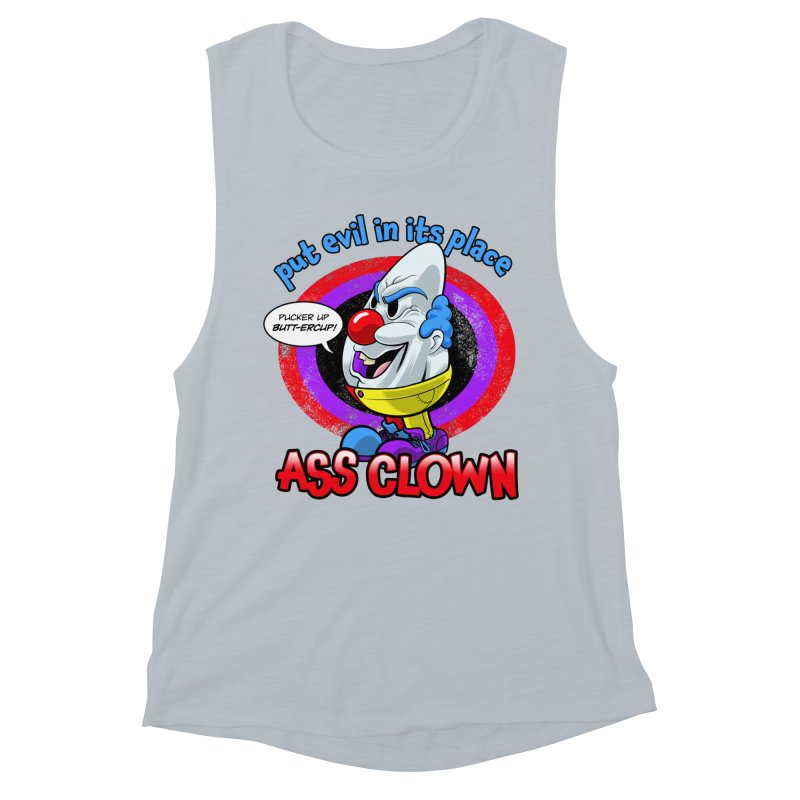 Ass Clown - Put Evil in its Place Women's Muscle Tank by Live Nude Ghouls Artist Shop
