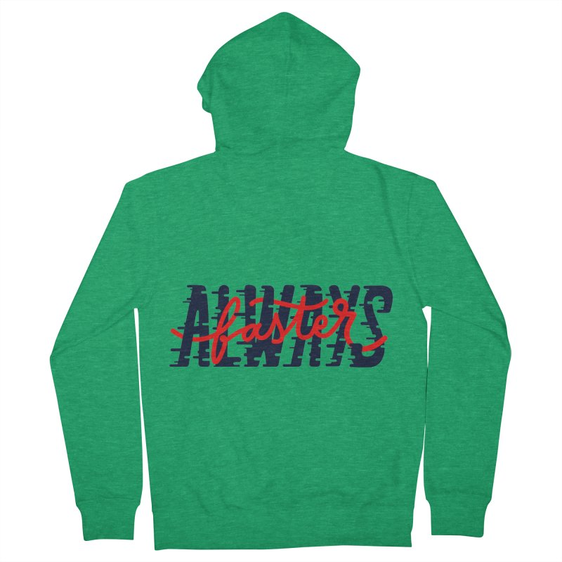 Always faster Men's Zip-Up Hoody by livipo's Artist Shop