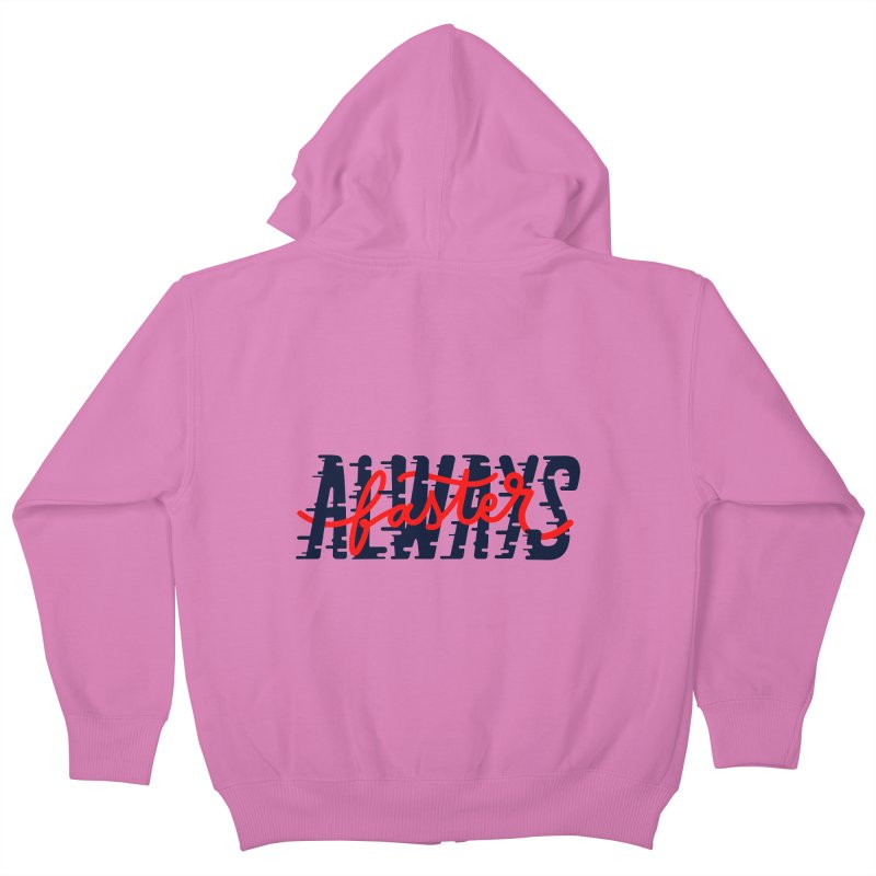 Always faster Kids Zip-Up Hoody by livipo's Artist Shop