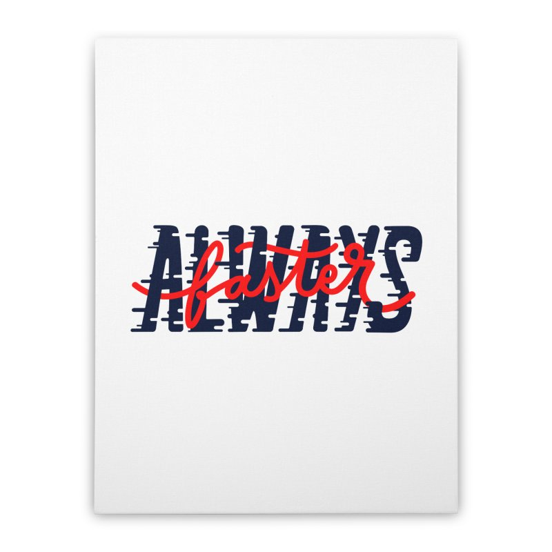 Always faster Home Stretched Canvas by livipo's Artist Shop