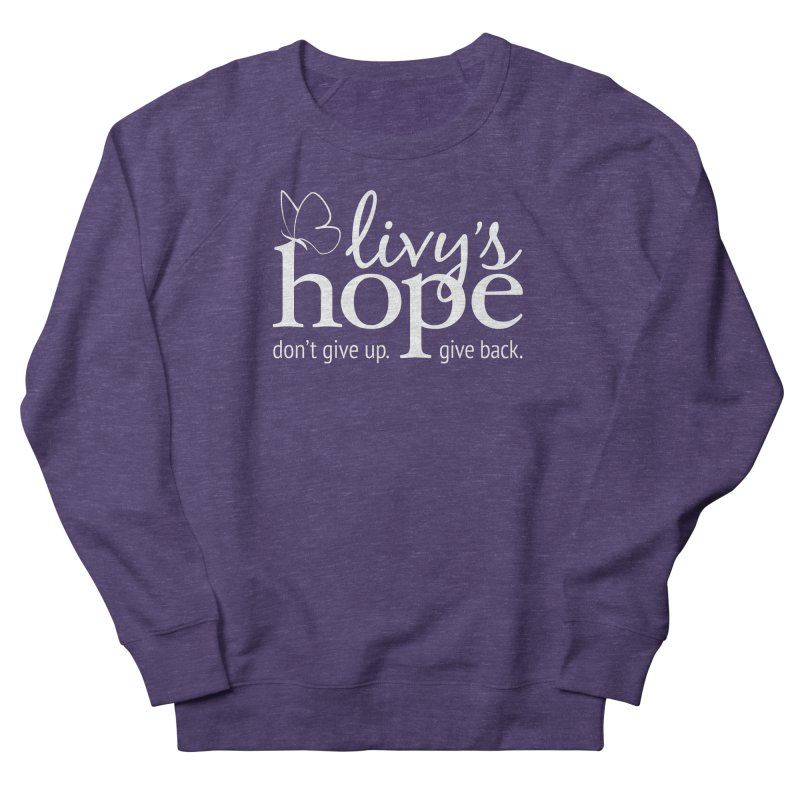 Livy's Hope in White Men's French Terry Sweatshirt by Livy's Hope Shop