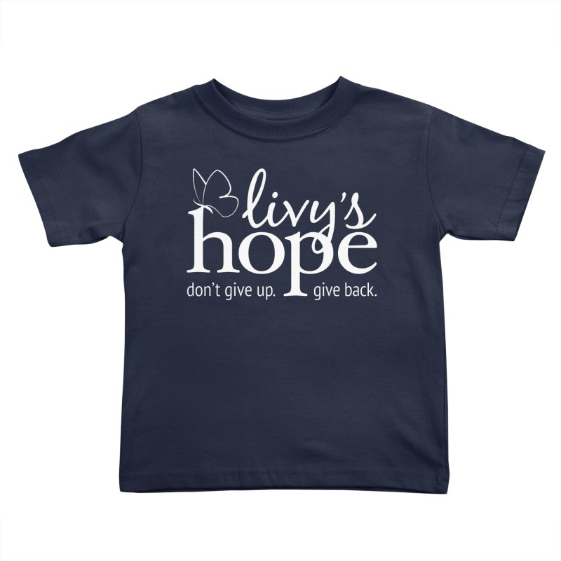 Livy's Hope in White Kids Toddler T-Shirt by Livy's Hope Shop