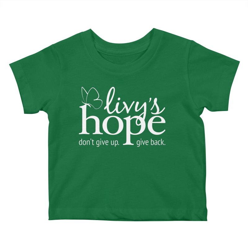 Livy's Hope in White Kids Baby T-Shirt by Livy's Hope Shop