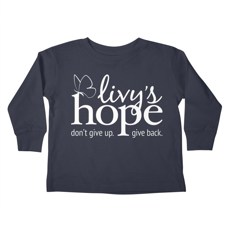 Livy's Hope in White Kids Toddler Longsleeve T-Shirt by Livy's Hope Shop