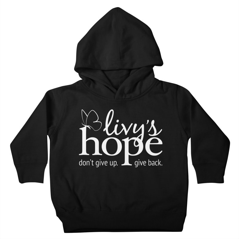 Livy's Hope in White Kids Toddler Pullover Hoody by Livy's Hope Shop