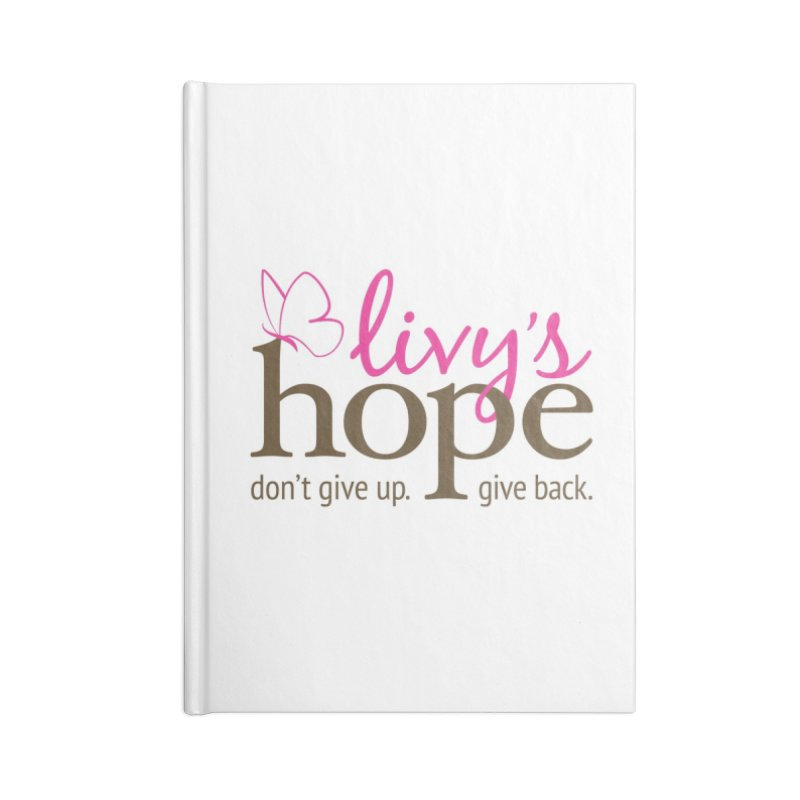 Livy's Hope in Color Accessories Blank Journal Notebook by Livy's Hope Shop