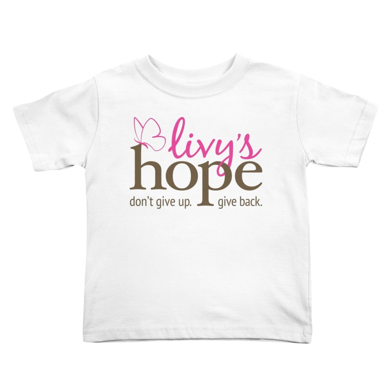Livy's Hope in Color Kids Toddler T-Shirt by Livy's Hope Shop