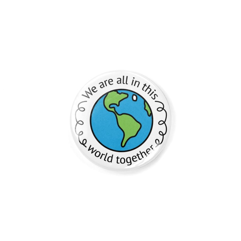 In This World Together Accessories Button by Livy's Hope Shop