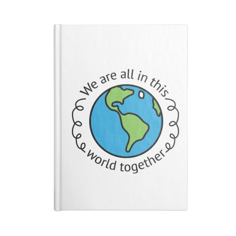 In This World Together Accessories Blank Journal Notebook by Livy's Hope Shop