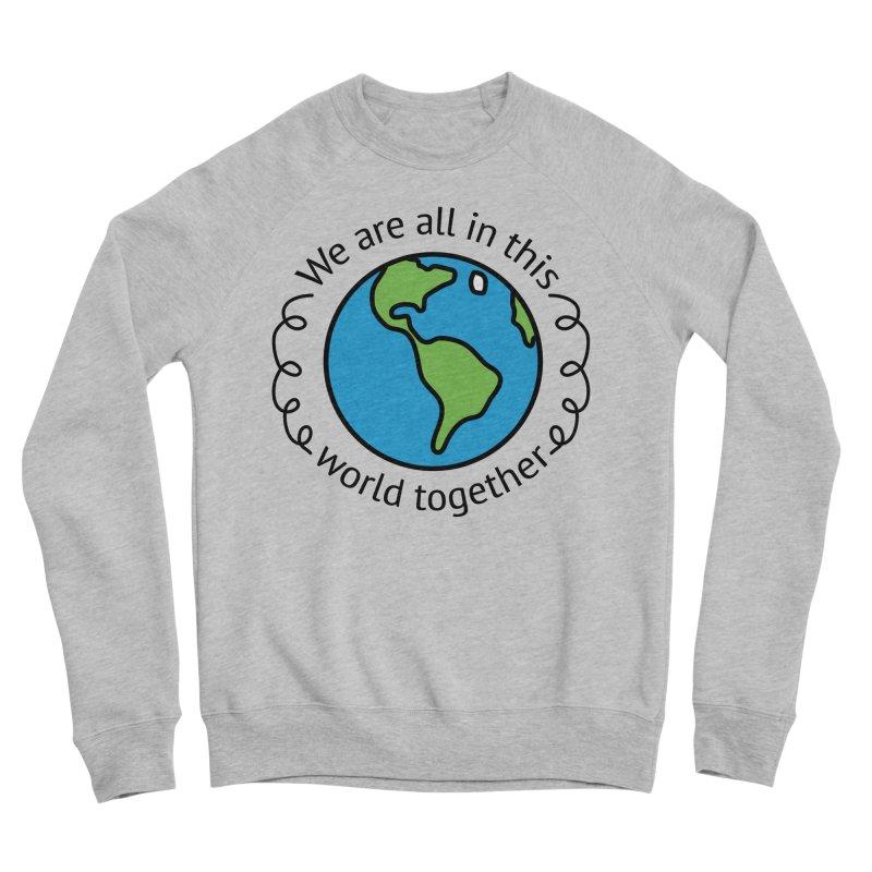 In This World Together Men's Sponge Fleece Sweatshirt by Livy's Hope Shop