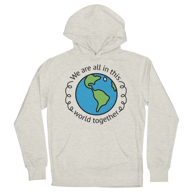 In This World Together Men's French Terry Pullover Hoody by Livy's Hope Shop