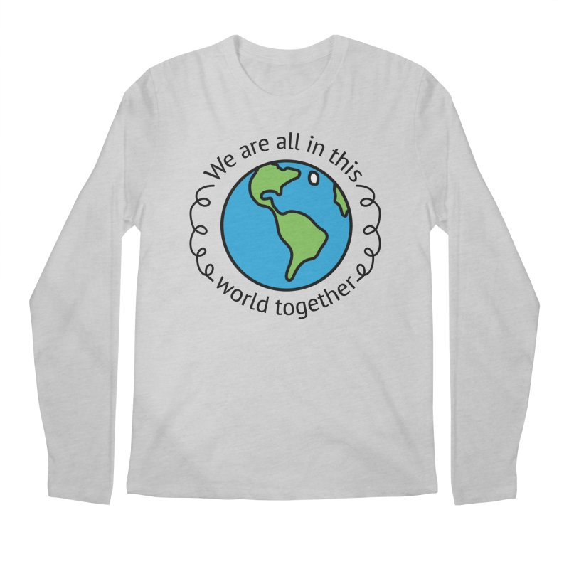 In This World Together Men's Longsleeve T-Shirt by Livy's Hope Shop