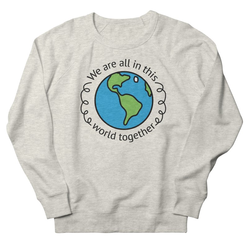 In This World Together Men's French Terry Sweatshirt by Livy's Hope Shop