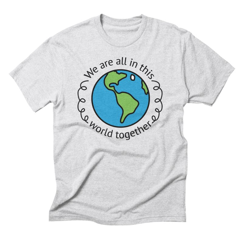 In This World Together Men's Triblend T-Shirt by Livy's Hope Shop