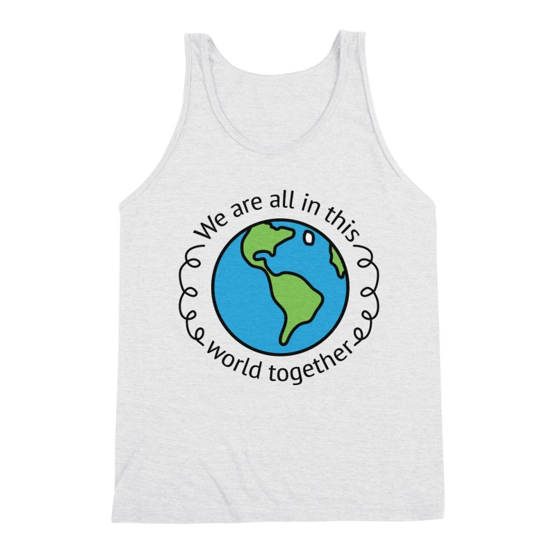 In This World Together Men's Triblend Tank by Livy's Hope Shop