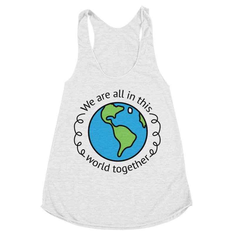 In This World Together Women's Racerback Triblend Tank by Livy's Hope Shop