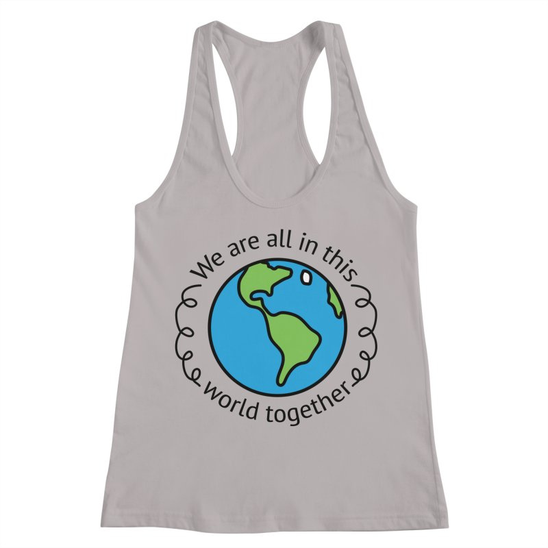 In This World Together Women's Racerback Tank by Livy's Hope Shop