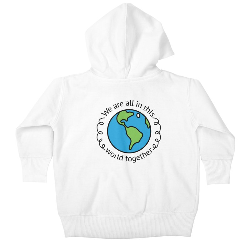 In This World Together Kids Baby Zip-Up Hoody by Livy's Hope Shop