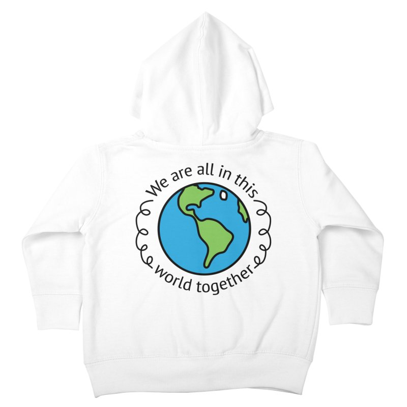 In This World Together Kids Toddler Zip-Up Hoody by Livy's Hope Shop