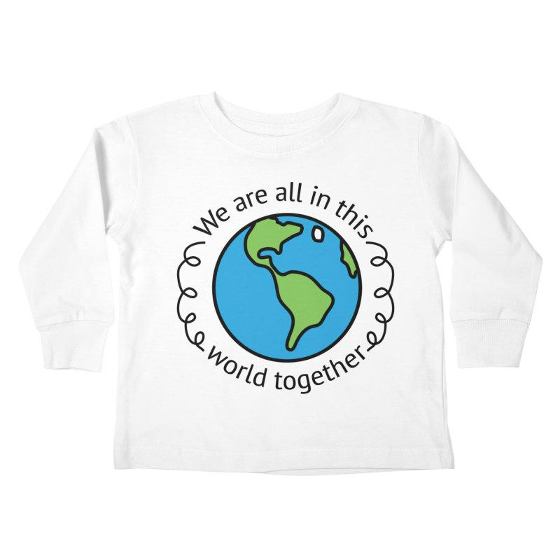 In This World Together Kids Toddler Longsleeve T-Shirt by Livy's Hope Shop