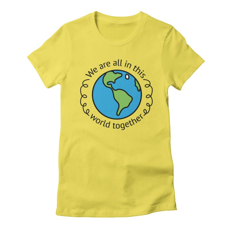 In This World Together Women's Fitted T-Shirt by Livy's Hope Shop