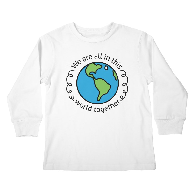 In This World Together Kids Longsleeve T-Shirt by Livy's Hope Shop