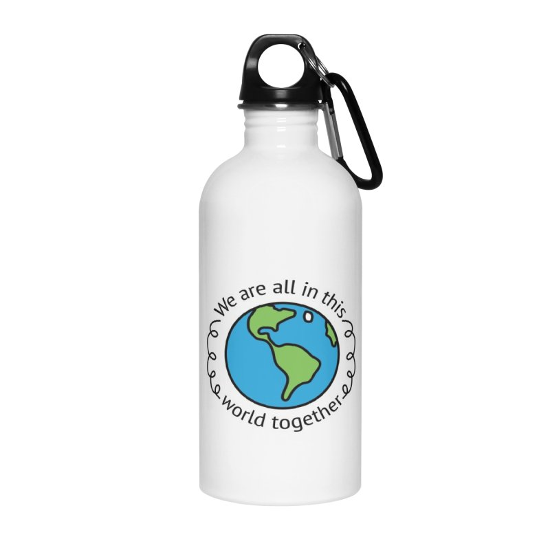 In This World Together Accessories Water Bottle by Livy's Hope Shop
