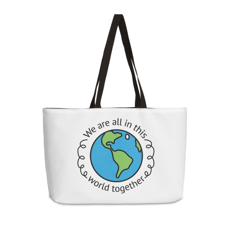 In This World Together Accessories Weekender Bag Bag by Livy's Hope Shop