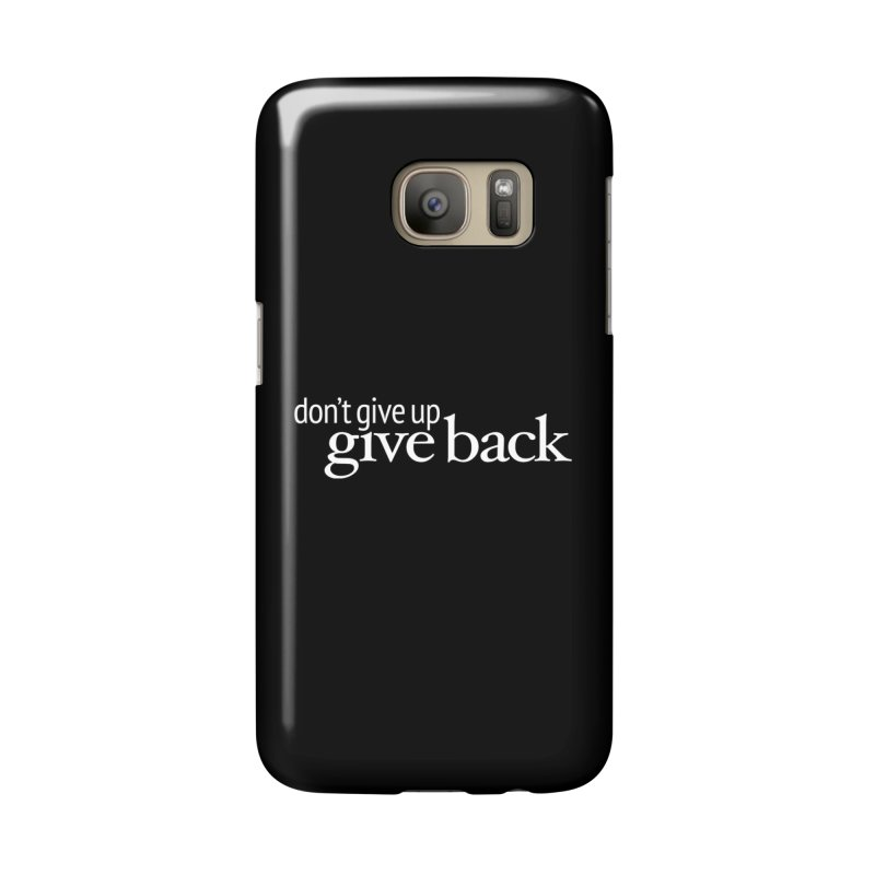 Don't Give Up. Give Back. in White Accessories Phone Case by Livy's Hope Shop