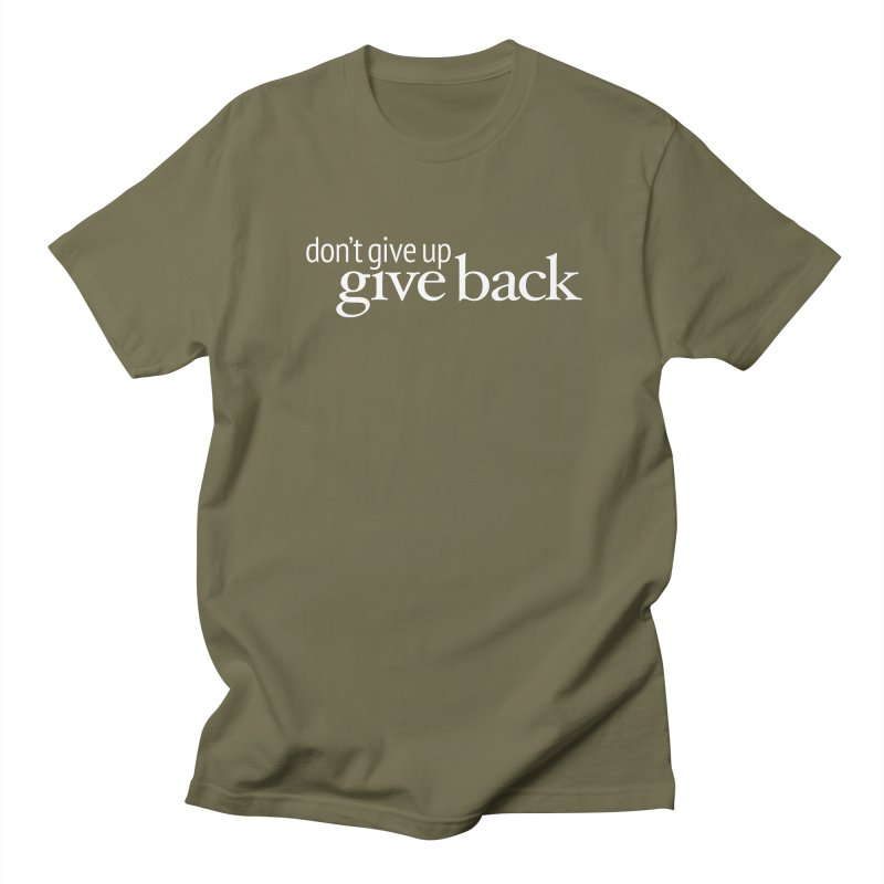 Don't Give Up. Give Back. in White Men's Regular T-Shirt by Livy's Hope Shop