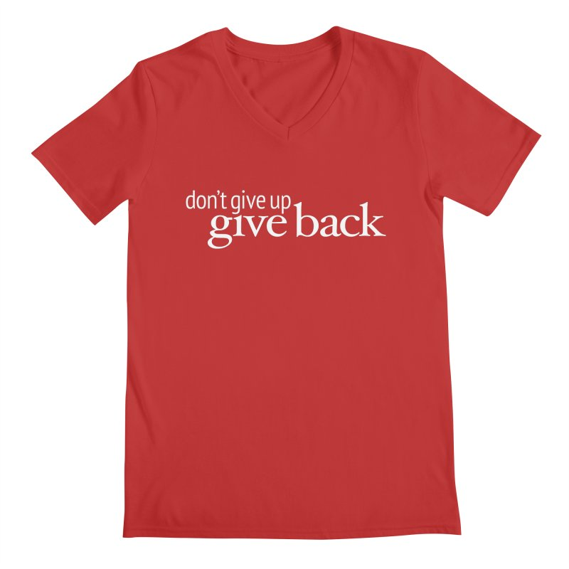 Don't Give Up. Give Back. in White Men's Regular V-Neck by Livy's Hope Shop