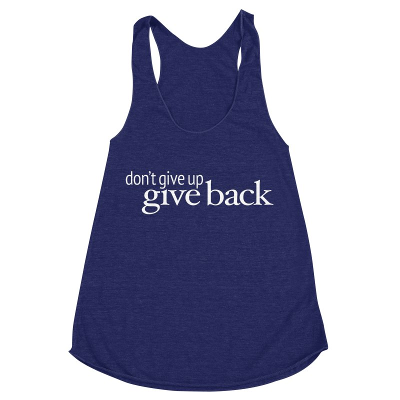 Don't Give Up. Give Back. in White Women's Racerback Triblend Tank by Livy's Hope Shop