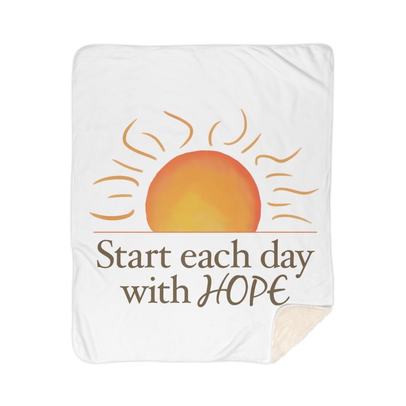 Start Each Day With Hope Home Blanket by Livy's Hope Shop