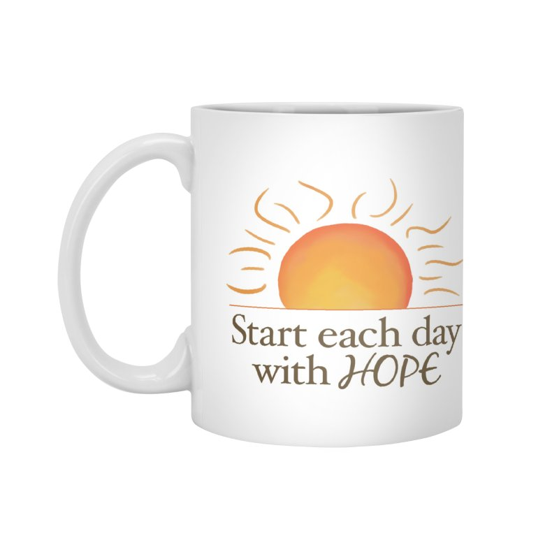Start Each Day With Hope Accessories Mug by Livy's Hope Shop