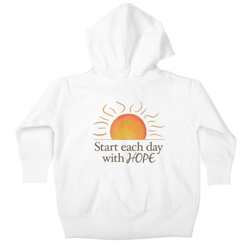 Start Each Day With Hope Kids Baby Zip-Up Hoody by Livy's Hope Shop