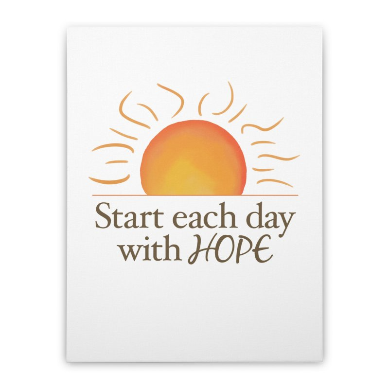 Start Each Day With Hope Home Stretched Canvas by Livy's Hope Shop