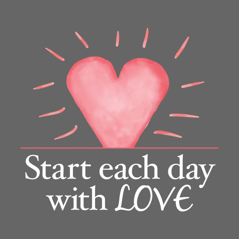 Start Each Day With Love Home Stretched Canvas by Livy's Hope Shop