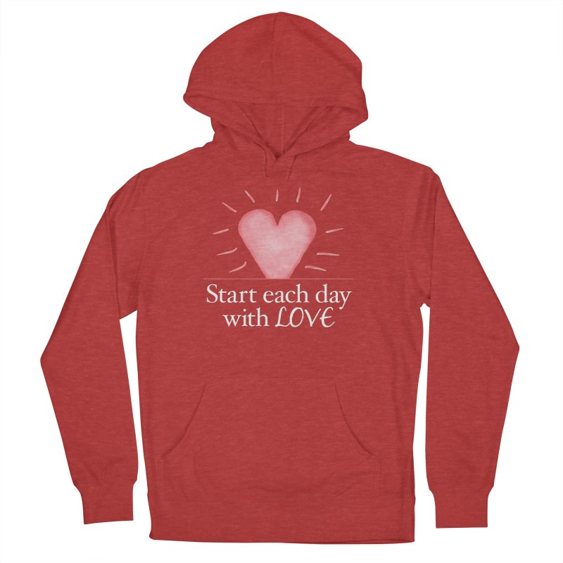 Start Each Day With Love Men's French Terry Pullover Hoody by Livy's Hope Shop