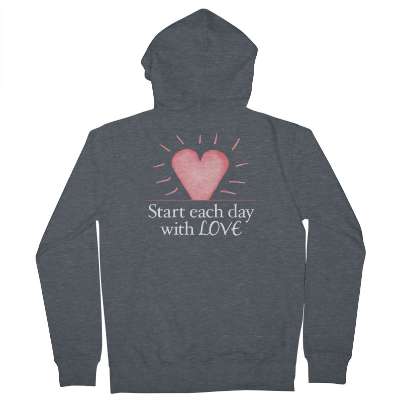 Start Each Day With Love Men's French Terry Zip-Up Hoody by Livy's Hope Shop