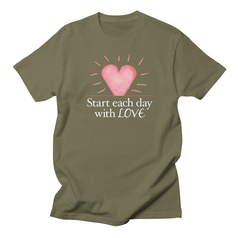 Start Each Day With Love Women's Regular Unisex T-Shirt by Livy's Hope Shop