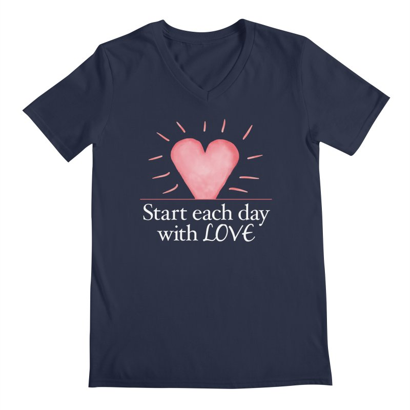 Start Each Day With Love Men's Regular V-Neck by Livy's Hope Shop