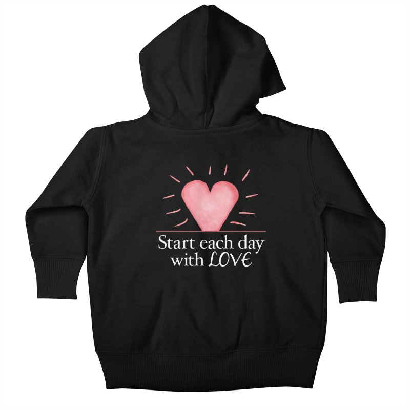 Start Each Day With Love Kids Baby Zip-Up Hoody by Livy's Hope Shop