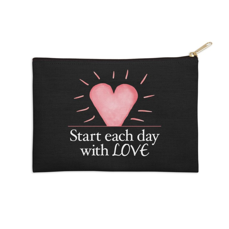 Start Each Day With Love Accessories Zip Pouch by Livy's Hope Shop