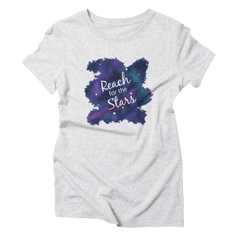 Reach for the Stars Women's Triblend T-Shirt by Livy's Hope Shop