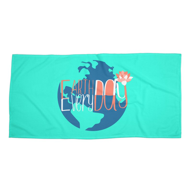 Earth Day Every Day Accessories Beach Towel by LLUMA Creative Design