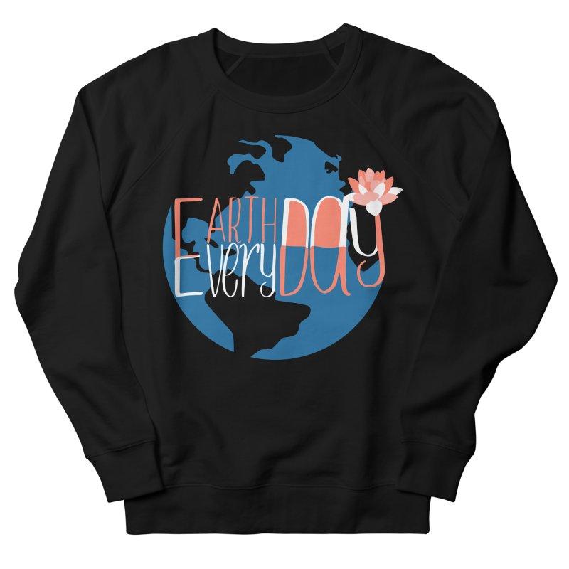 Earth Day Every Day Women's Sweatshirt by LLUMA Creative Design