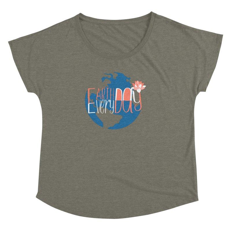 Earth Day Every Day Women's Dolman by LLUMA Creative Design