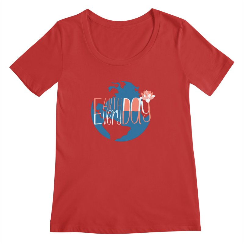 Earth Day Every Day Women's Scoopneck by LLUMA Creative Design