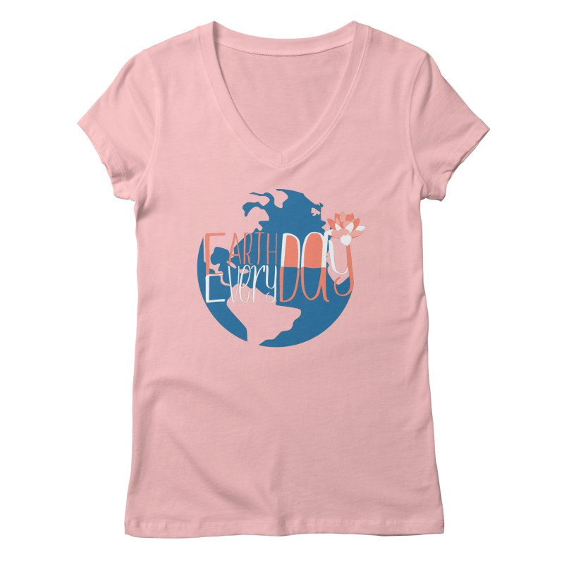 Earth Day Every Day Women's V-Neck by LLUMA Creative Design