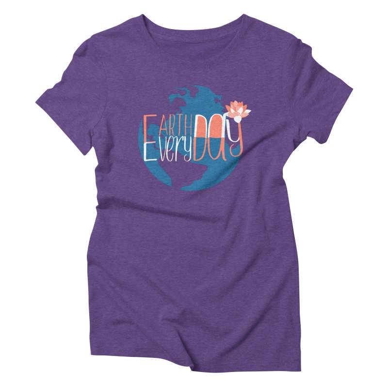 Earth Day Every Day Women's Triblend T-Shirt by LLUMA Creative Design